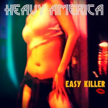 Heavy AmericA-Easy Killer-Single-Art.jpg